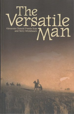 The Versatile Man: The Life and Times of Don Ross Kaytetye Stockman