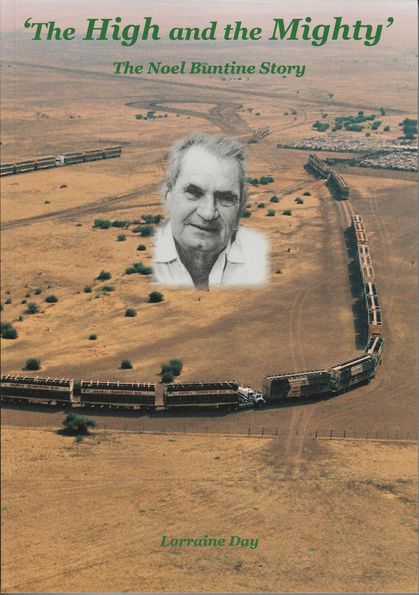 OUT NOW! The High and the Mighty – the story of legendary road train pioneer Noel Buntine